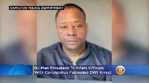 NJ Man Facing Charges For Threatening To 'Infect Everyone With Virus' Following DWI Arrest [Video]
