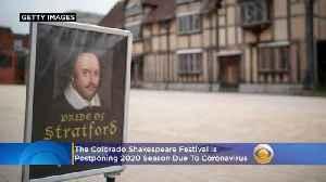 The Colorado Shakespeare Festival Is Postponing 2020 Season Due To Coronavirus [Video]