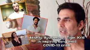 Akshay, Ayushmann, Tiger, Kriti in inspiring song amid COVID-19 crisis [Video]
