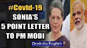 Coronavirus: Cong President Sonia Gandhi writes letter to PM Modi, offers 5 suggestions | Oneindia [Video]