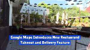 Google Maps Introduces New Restaurant Takeout and Delivery Feature [Video]