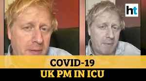 Covid-19: UK PM Boris Johnson moved to ICU as condition worsens [Video]