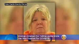 Woman Arrested For Yelling Inside Store She Was Positive For COVID-19 [Video]