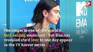 Dua Lipa wants to star in American Horror Story [Video]