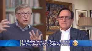 Bill Gates Vows To Spend Billions To Develop A COVID-19 Vaccine: 'Our Early Money Can Accelerate Things' [Video]
