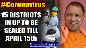 Coronavirus: Hotspots in 15 UP Districts Most Affected By COVID-19 To Be Sealed Till April 15 [Video]