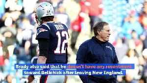 Tom Brady Says He Has No Resentment Toward Bill Belichick [Video]