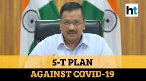'Strategy for 30,000 people': Kejriwal's 5-T plan for Delhi against COVID-19 [Video]