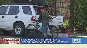 Sacramento Considering Plan To Expand Protection For Homeless People [Video]