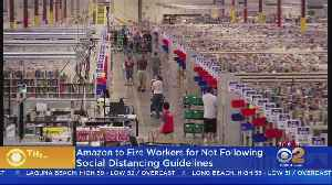Amazon Says It Will Fire Workers Who Flout Social Distancing Guidelines [Video]