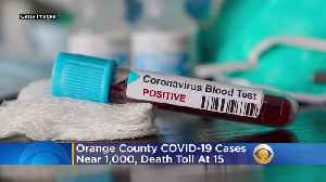 Orange County Coronavirus Cases Near 1,000; Death Toll At 15 [Video]