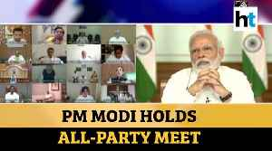 PM Modi chairs all-party meet via video conferencing on COVID-19 situation [Video]