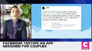 Facebook Testing an App Designed for Couples [Video]