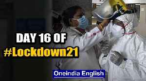 Day 16 lockdown: Hotspots sealed, COVID-19 tests made free | Oneindia News [Video]