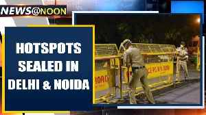 Hotspots in Delhi & Noida to undergo more severe restrictions | Oneindia News [Video]