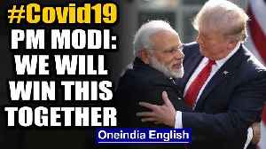 PM Modi responds to Trump's thank you note on Hydroxychloroquine, says will win together | Oneindia [Video]