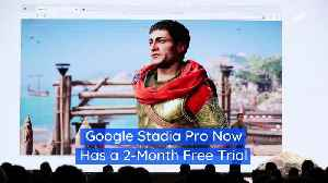 Google Stadia Pro Now Has a 2-Month Free Trial