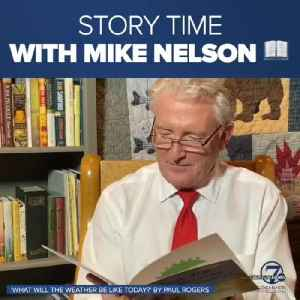 Story Time with Mike Nelson: What will the weather be like today? [Video]