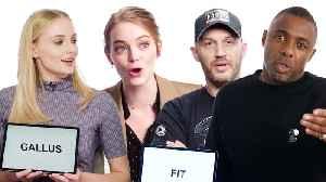 Idris Elba, Sophie Turner, & Tom Hardy Teach You the Best British Slang [Video]