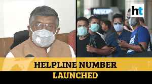 COVID-19: Ravi Shankar Prasad launches helpline number for assistance, healthcare & guidance [Video]