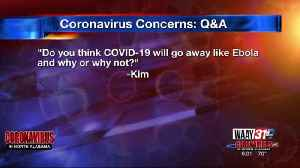 WAAY 31 Coronavirus Concerns Q&A: Do you think coronavirus will go away like ebola? [Video]