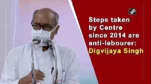 Centre launched anti-labour policies since 2014: Digvijaya Singh [Video]