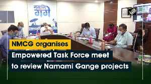 NMCG organises Empowered Task Force meet to review Namami Gange projects [Video]