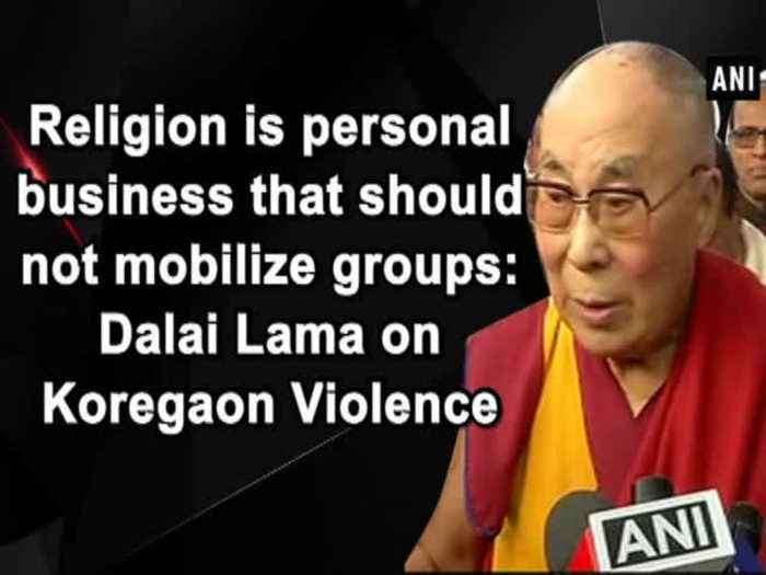 Religion is personal business that should not mobilize groups: Dalai Lama on Koregaon Violence