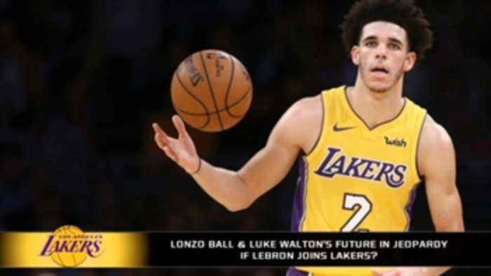News video: How Luke Walton and Lonzo Ball may be affected if LeBron James joins the Lakers