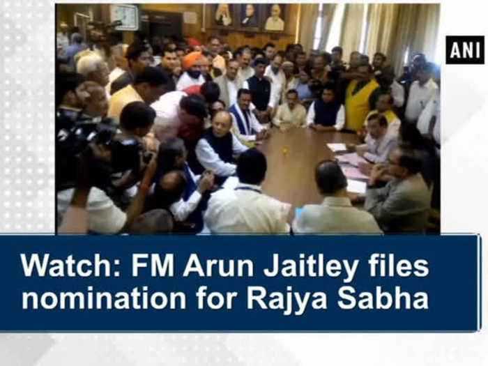 News video: Watch: FM Arun Jaitley files nomination for Rajya Sabha