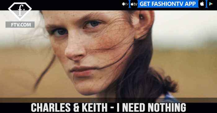CHARLES & KEITH presents I Need Nothing I Seek Nothing I Desire Nothing | FashionTV | FTV