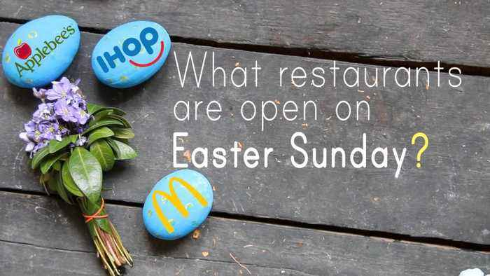 What Restaurants Are Open On Easter 2018 In One News