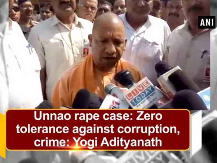 News video: Unnao rape case: Zero tolerance against corruption, crime: Yogi Adityanath