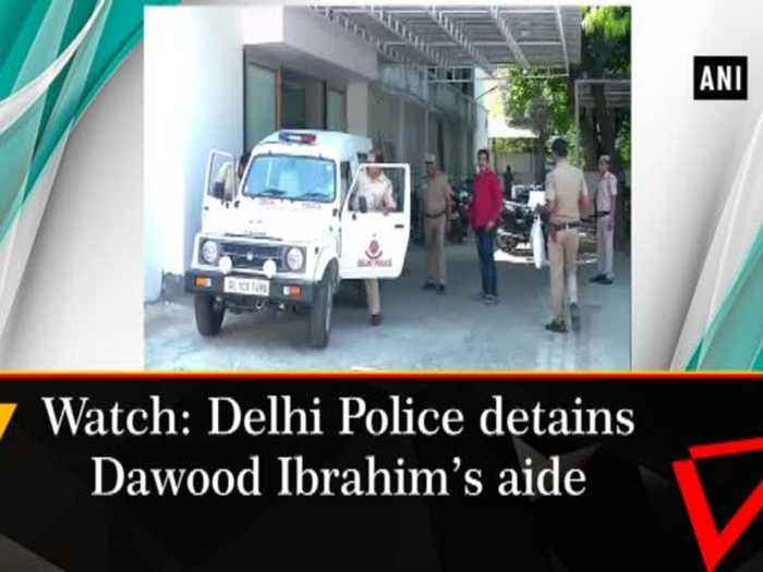 News video: Watch: Delhi Police detain Dawood Ibrahim's aide