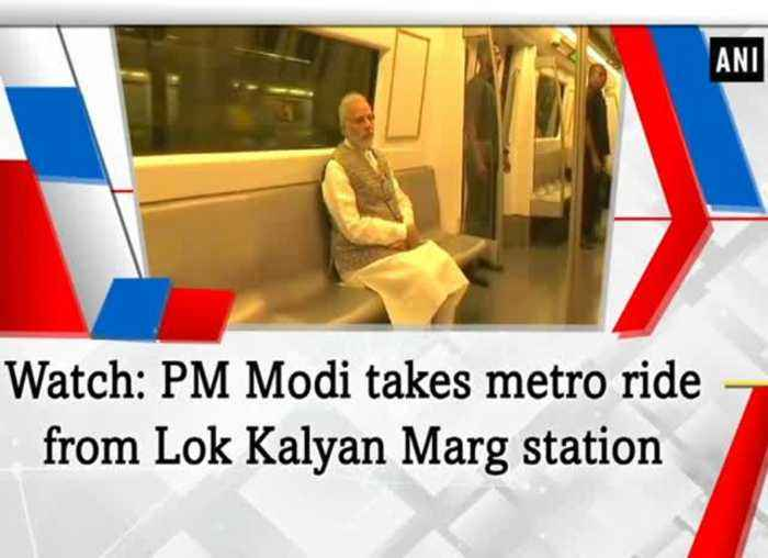 Watch: PM Modi takes metro ride from Lok Kalyan Marg station