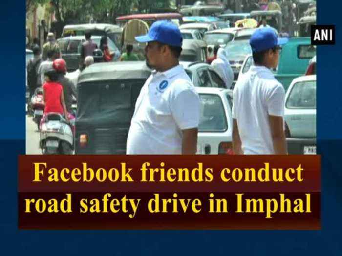 News video: Facebook friends conduct road safety drive in Imphal