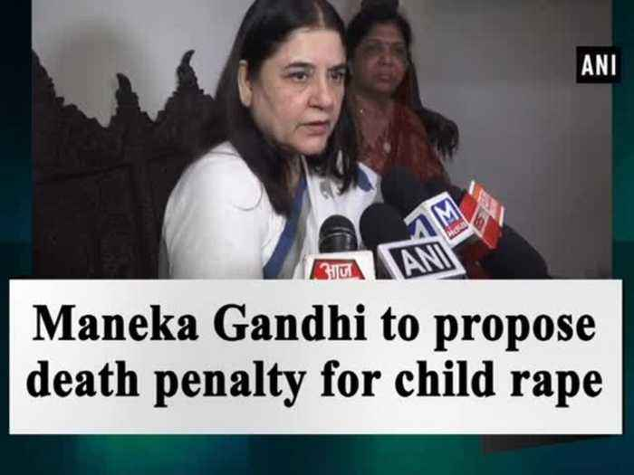 News video: Maneka Gandhi to propose death penalty for child rape