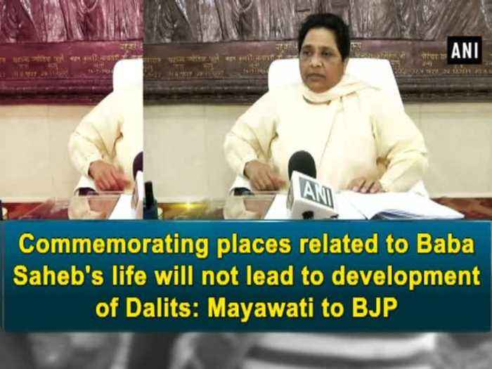 News video: Commemorating places related to Baba Saheb's life will not lead to development of Dalits: Mayawati to BJP