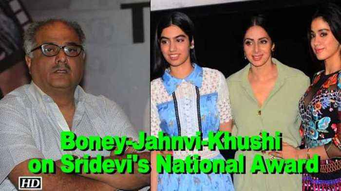 Overjoyed Boney, Jahnvi & Khushi on Sridevi's National Award