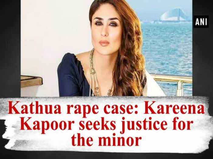 News video: Kathua rape case: Kareena Kapoor seeks justice for the minor