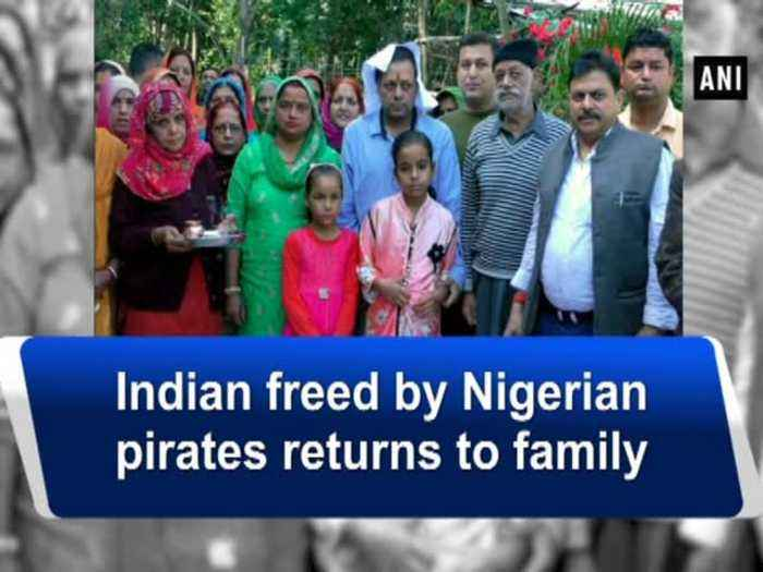 Indian freed by Nigerian pirates returns to family