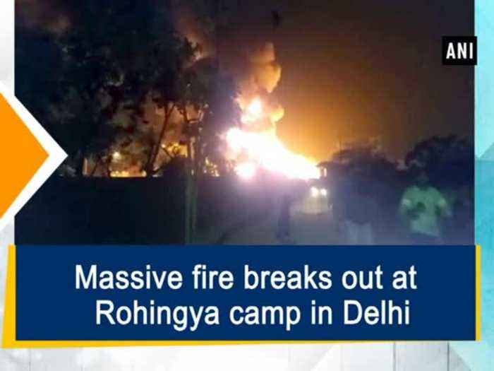 News video: Massive fire breaks out at Rohingya camp in Delhi