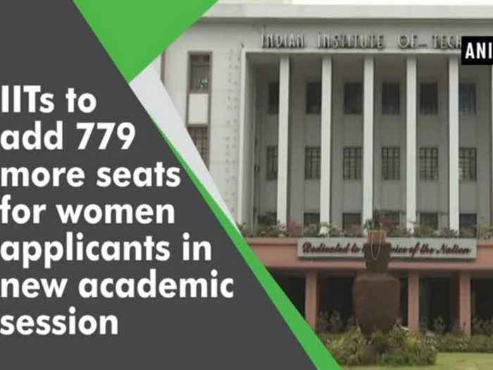 News video: IITs to add 779 more seats for women applicants in new academic session