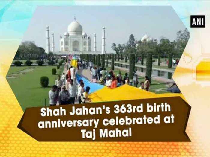 News video: Shah Jahan's 363rd birth anniversary celebrated at Taj Mahal