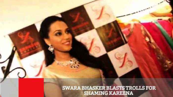 Swara Bhasker Blasts Trolls For Shaming Kareena