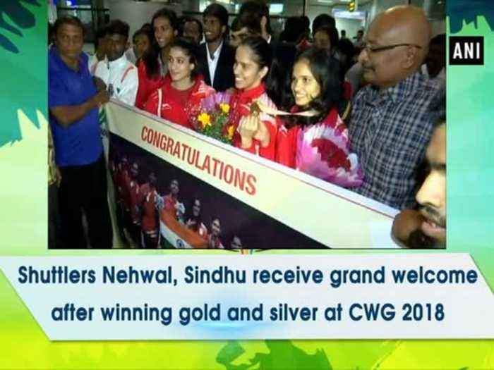 News video: Shuttlers Nehwal, Sindhu receive grand welcome after winning gold and silver at CWG 2018