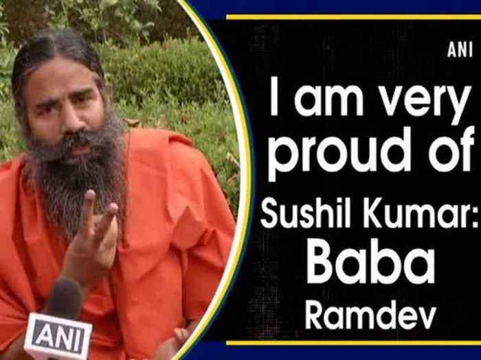 I am very proud of Sushil Kumar: Baba Ramdev
