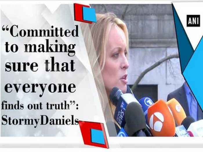"""News video: """"Committed to making sure that everyone finds out truth"""": Stormy Daniels"""