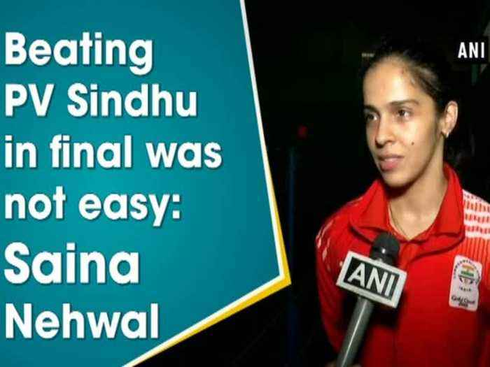 News video: Beating PV Sindhu in final was not easy: Saina Nehwal