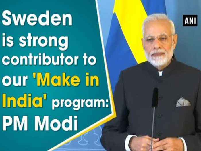 Sweden is strong contributor to our 'Make in India' program: PM Modi